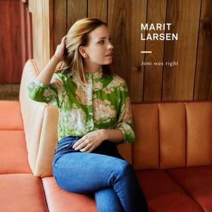 Marit Larsen - Joni was right